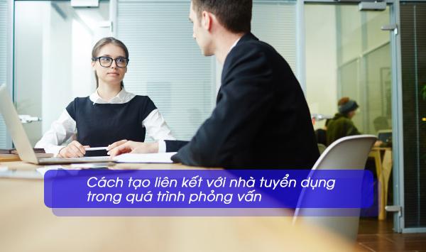 Cách tạo liên kết với nhà tuyển dụng trong quá trình phỏng vấn