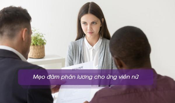 Mẹo đàm phán lương cho ứng viên nữ